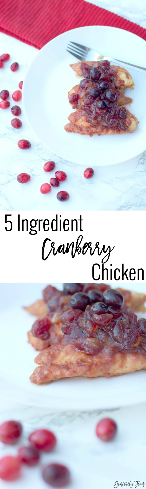 Five ingredient Cranberry Chicken - perfect for the holidays! By SincerelyJean.com, Your home for 5 ingredient recipes